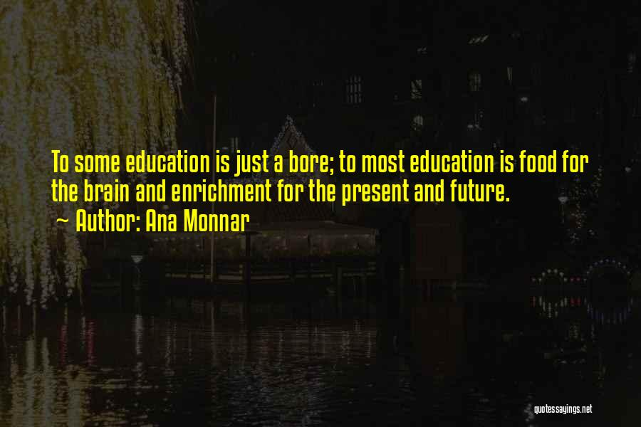 Future And Education Quotes By Ana Monnar