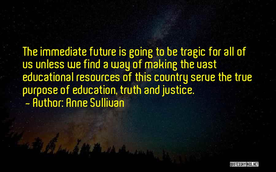 Future And Education Quotes By Anne Sullivan
