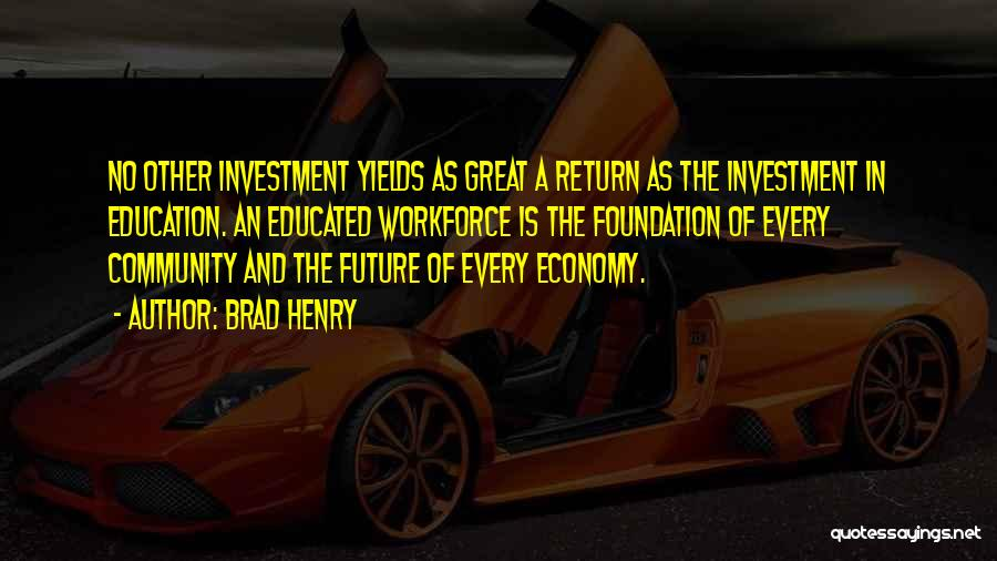 Future And Education Quotes By Brad Henry