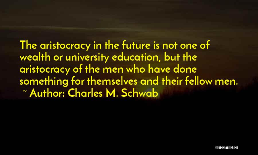 Future And Education Quotes By Charles M. Schwab