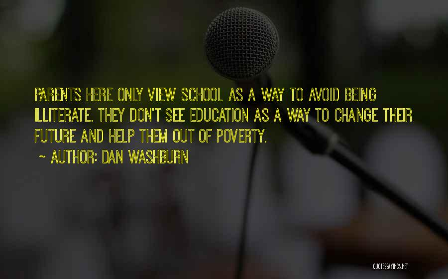 Future And Education Quotes By Dan Washburn