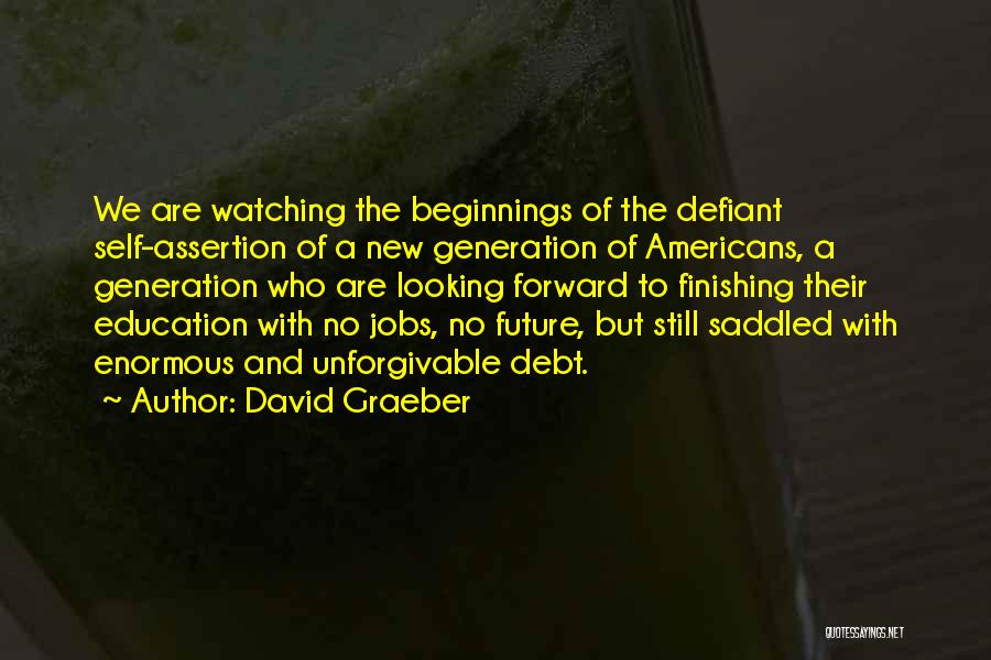 Future And Education Quotes By David Graeber