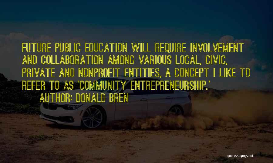 Future And Education Quotes By Donald Bren