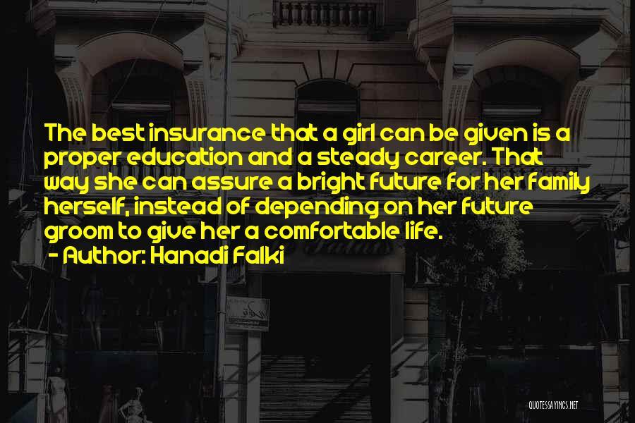 Future And Education Quotes By Hanadi Falki