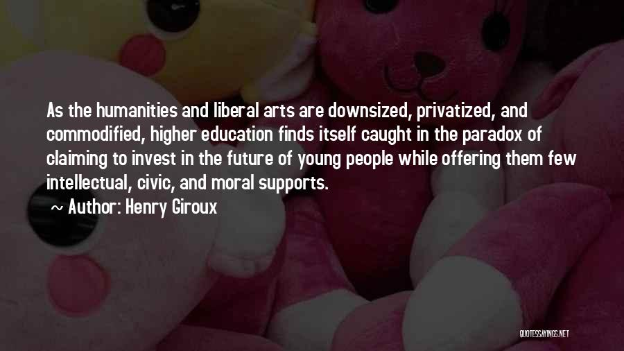 Future And Education Quotes By Henry Giroux