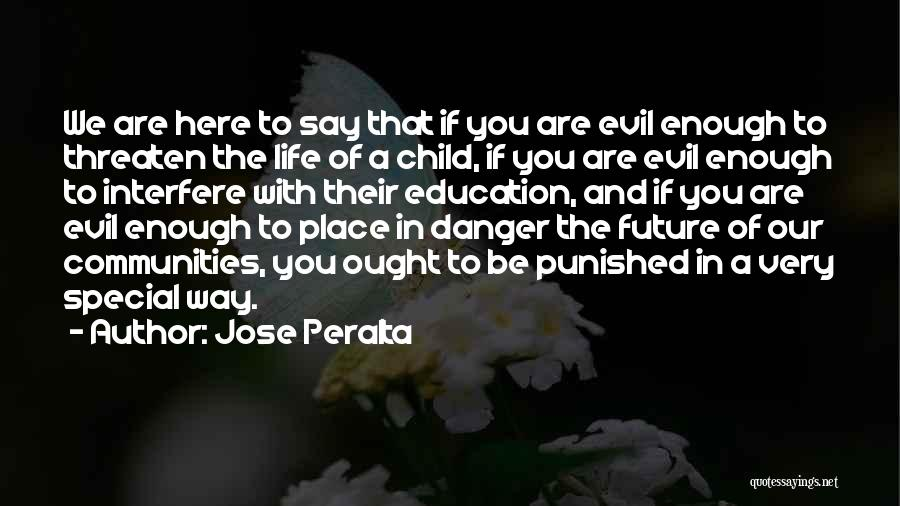 Future And Education Quotes By Jose Peralta
