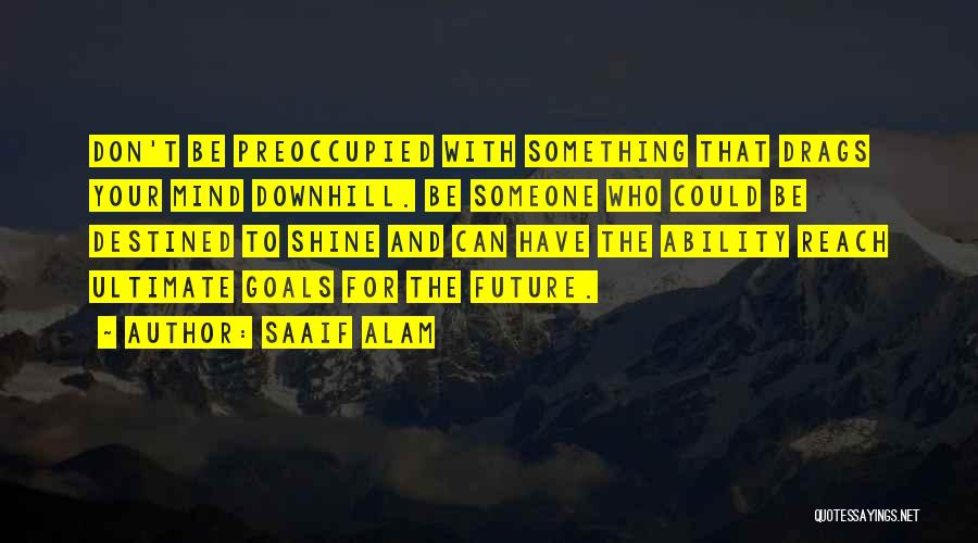 Future And Education Quotes By Saaif Alam
