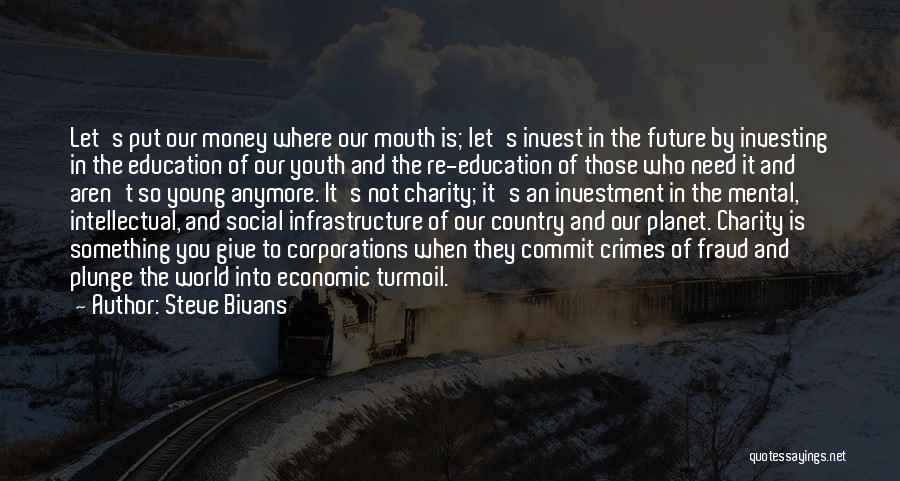 Future And Education Quotes By Steve Bivans