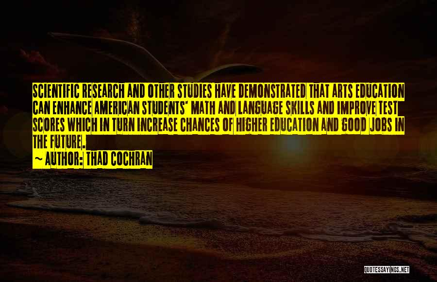 Future And Education Quotes By Thad Cochran