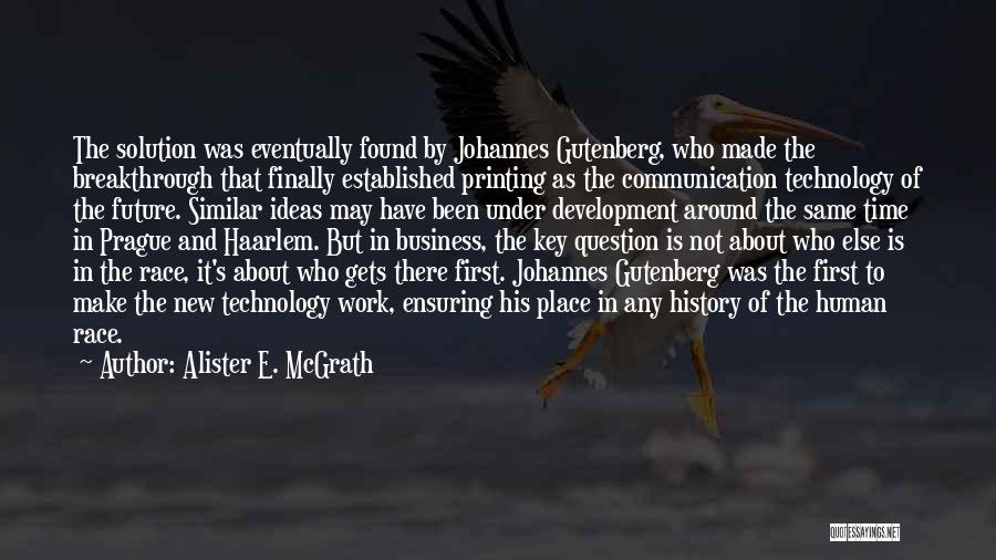 Future And Technology Quotes By Alister E. McGrath