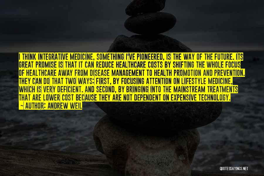 Future And Technology Quotes By Andrew Weil