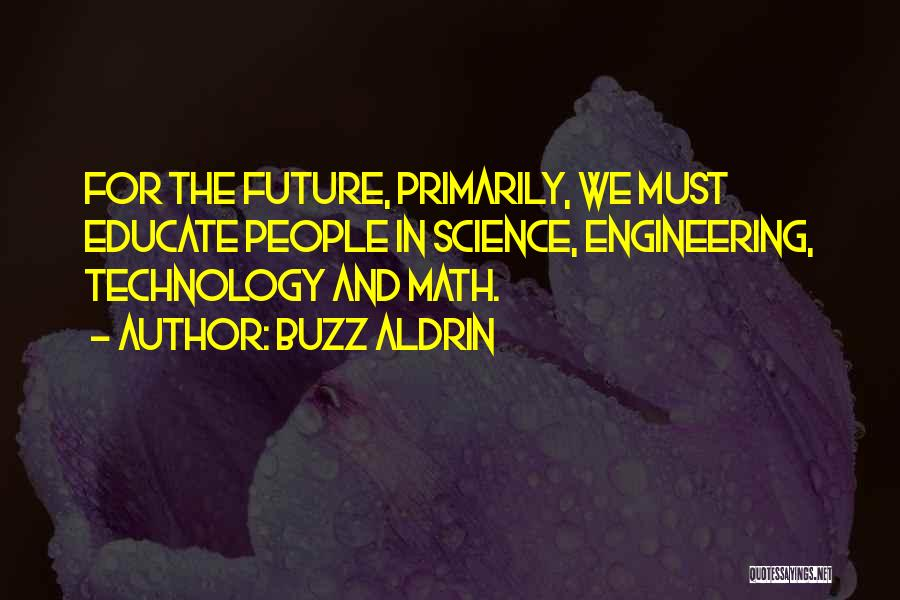 Future And Technology Quotes By Buzz Aldrin
