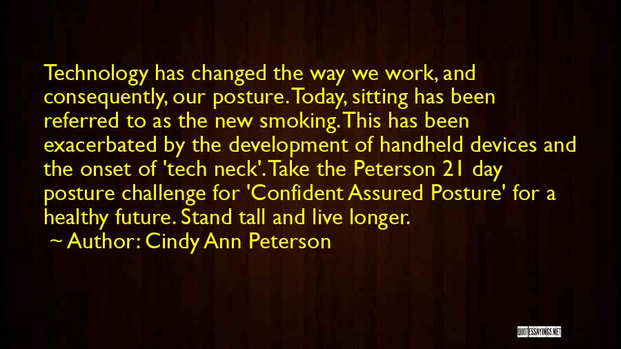 Future And Technology Quotes By Cindy Ann Peterson