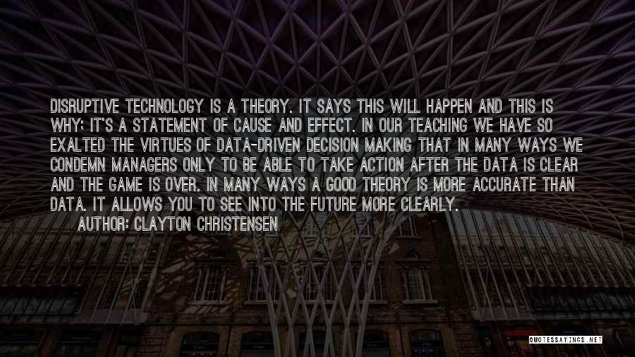 Future And Technology Quotes By Clayton Christensen