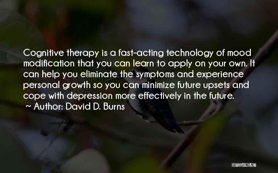 Future And Technology Quotes By David D. Burns