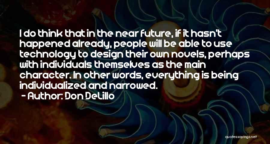 Future And Technology Quotes By Don DeLillo