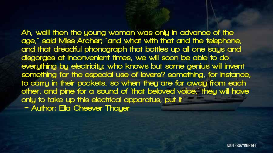 Future And Technology Quotes By Ella Cheever Thayer