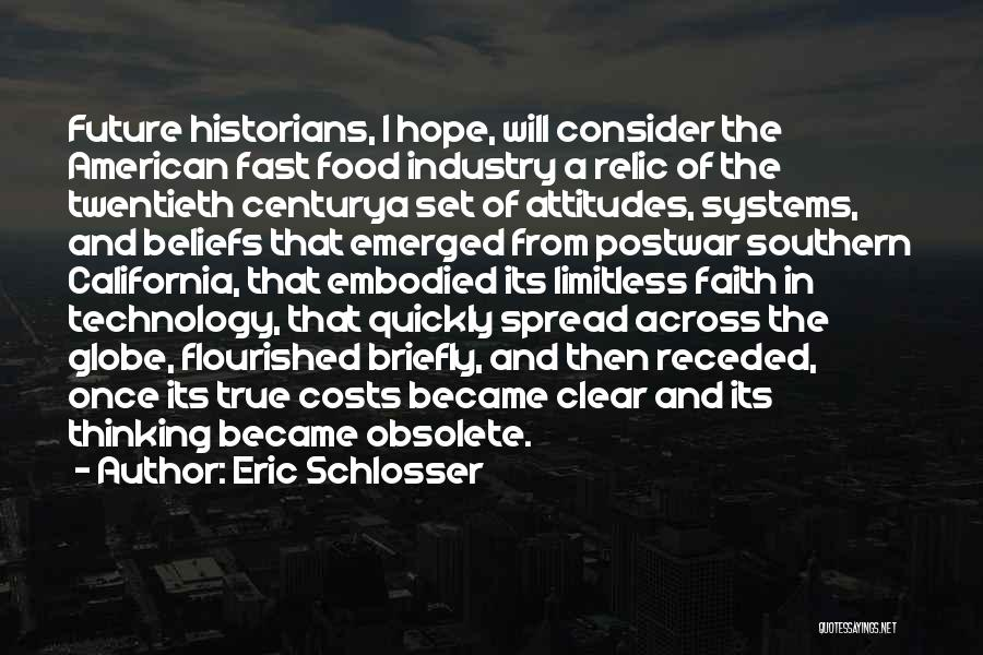 Future And Technology Quotes By Eric Schlosser