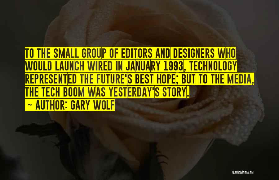 Future And Technology Quotes By Gary Wolf