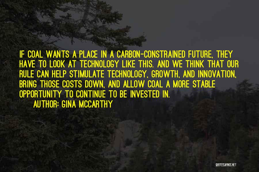 Future And Technology Quotes By Gina McCarthy