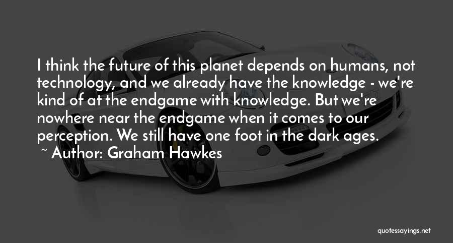 Future And Technology Quotes By Graham Hawkes