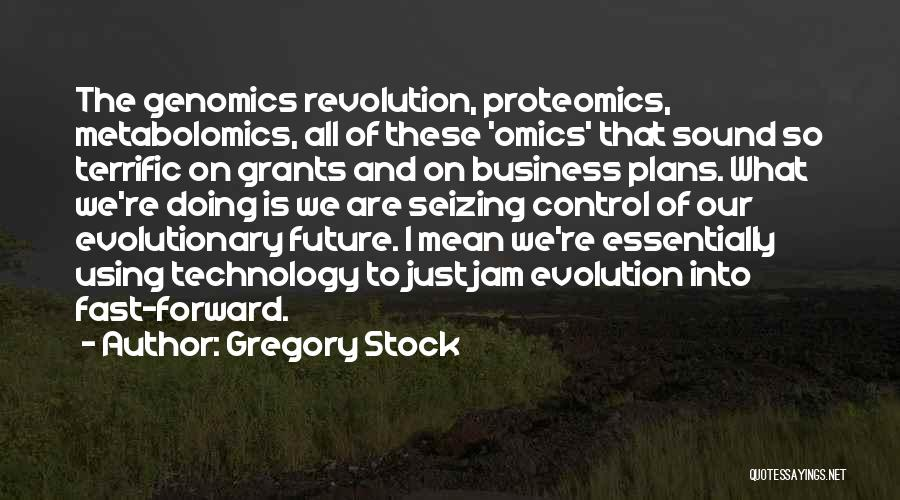 Future And Technology Quotes By Gregory Stock