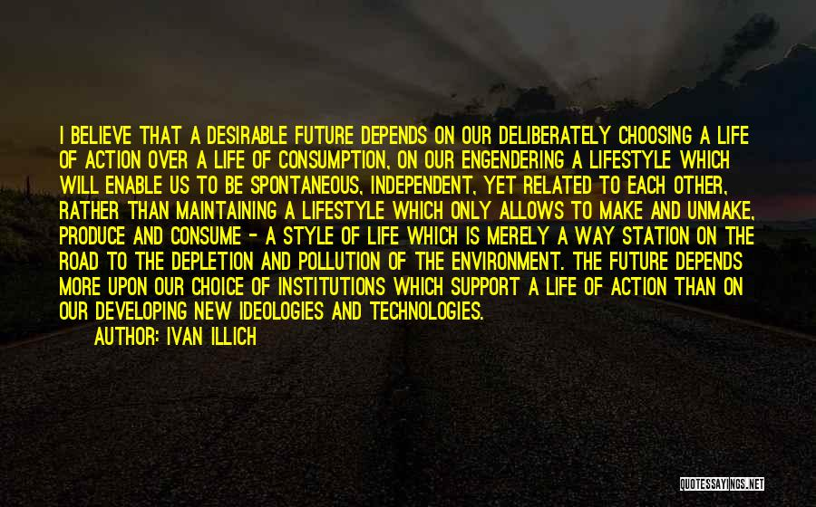 Future And Technology Quotes By Ivan Illich