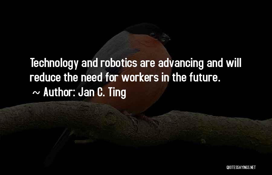 Future And Technology Quotes By Jan C. Ting