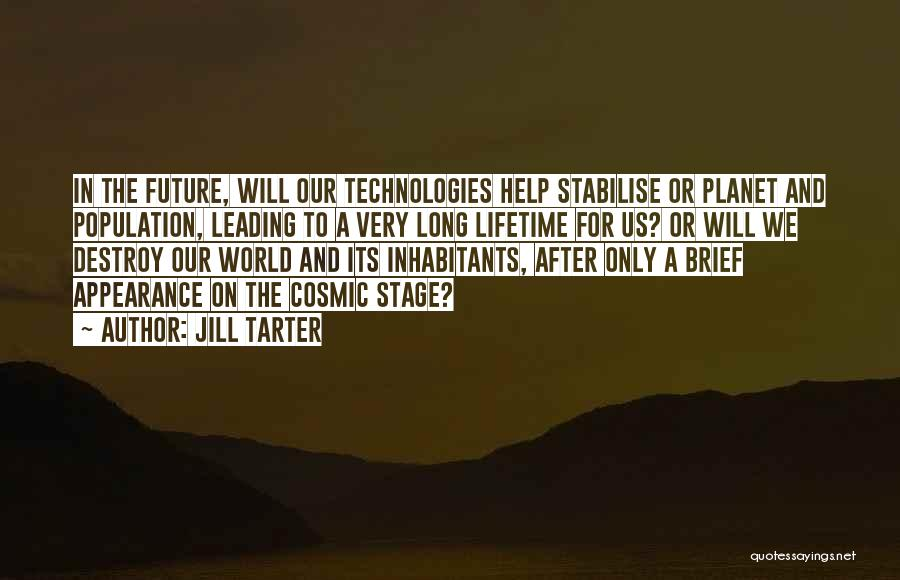 Future And Technology Quotes By Jill Tarter