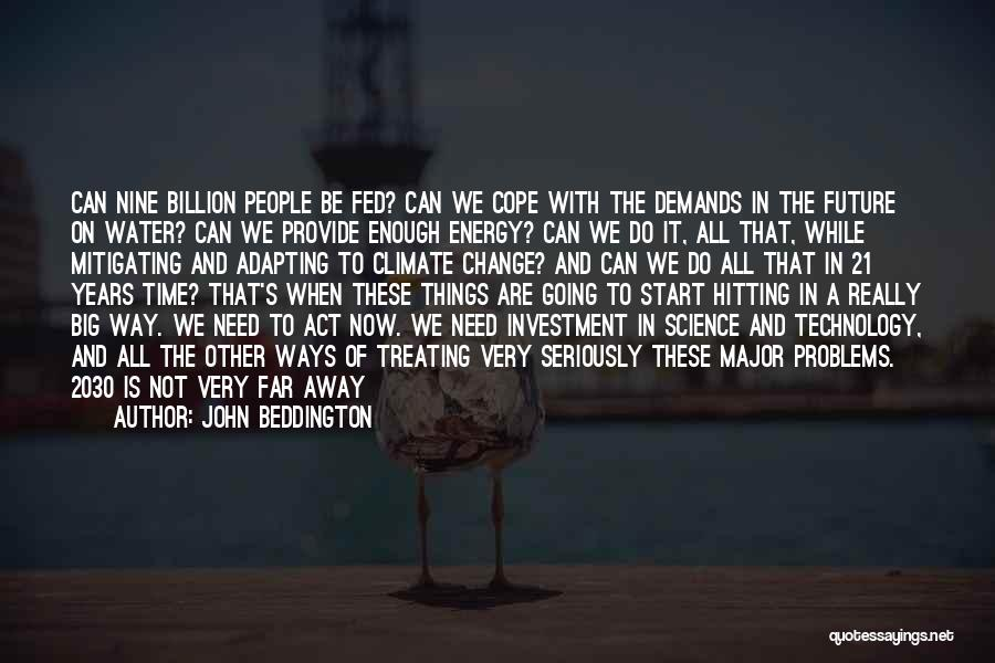 Future And Technology Quotes By John Beddington