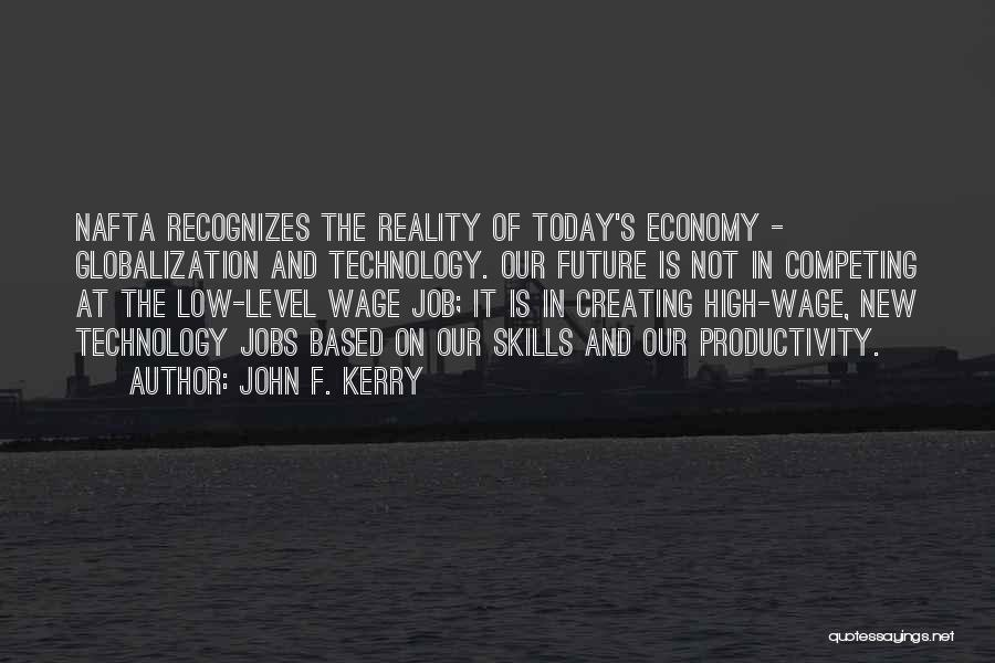 Future And Technology Quotes By John F. Kerry