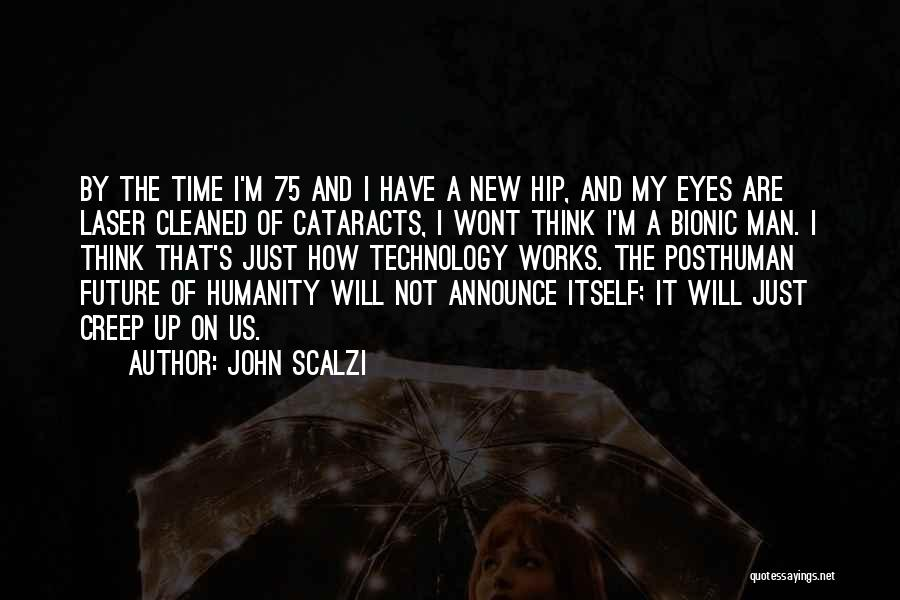 Future And Technology Quotes By John Scalzi