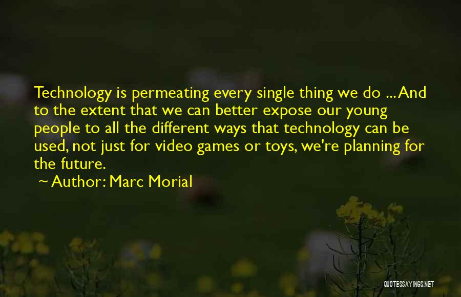 Future And Technology Quotes By Marc Morial
