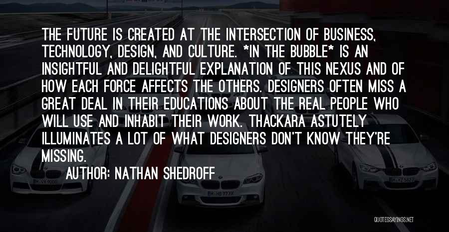 Future And Technology Quotes By Nathan Shedroff