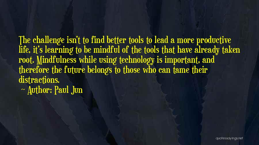 Future And Technology Quotes By Paul Jun