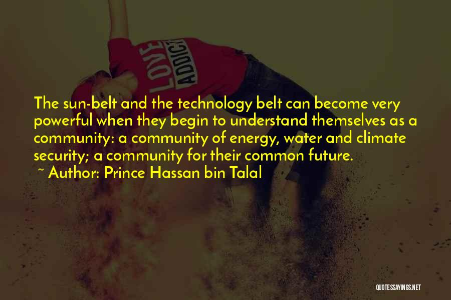 Future And Technology Quotes By Prince Hassan Bin Talal