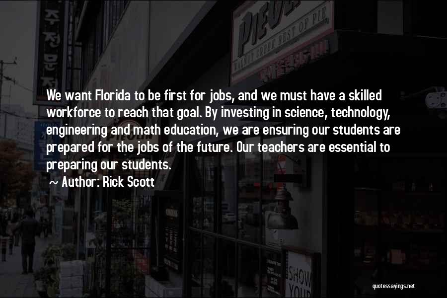Future And Technology Quotes By Rick Scott