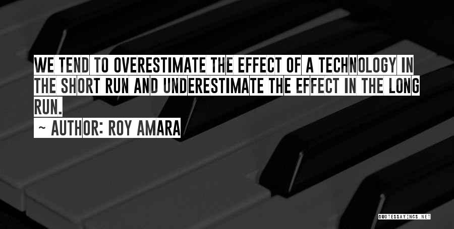 Future And Technology Quotes By Roy Amara