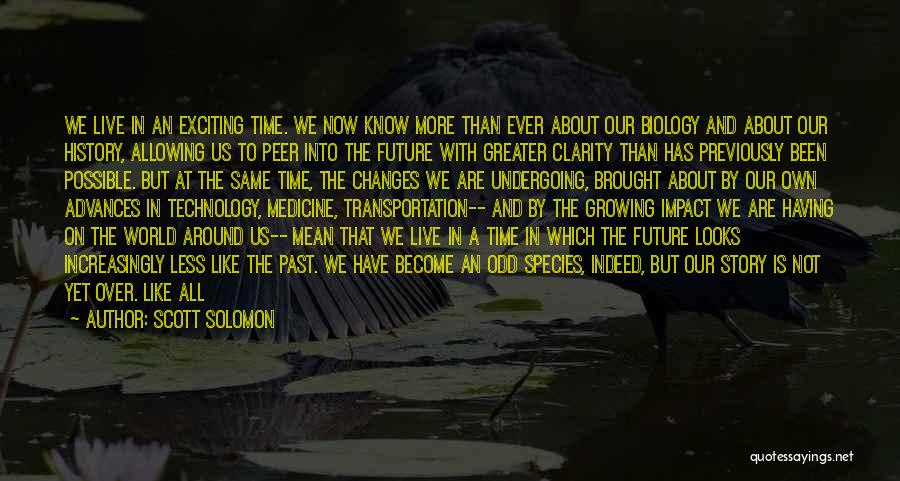 Future And Technology Quotes By Scott Solomon