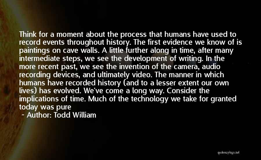 Future And Technology Quotes By Todd William