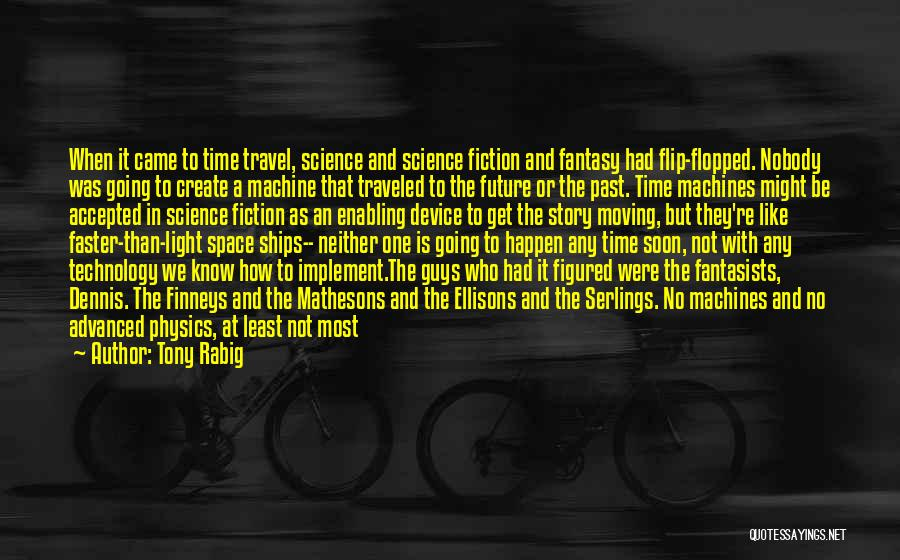 Future And Technology Quotes By Tony Rabig