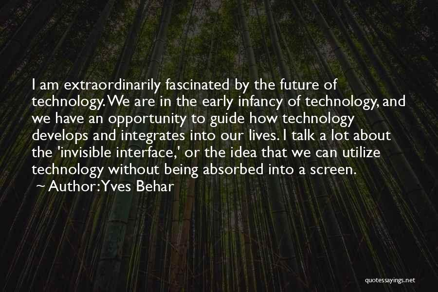 Future And Technology Quotes By Yves Behar