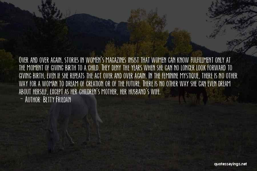 Future Husband And Wife Quotes By Betty Friedan