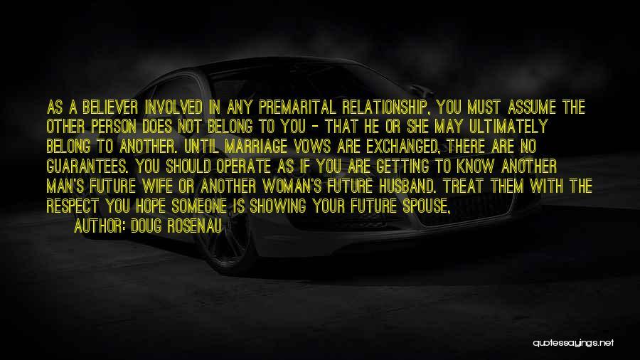 Future Husband And Wife Quotes By Doug Rosenau