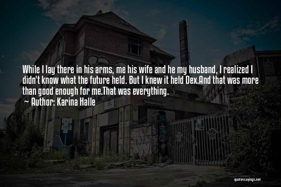Future Husband And Wife Quotes By Karina Halle
