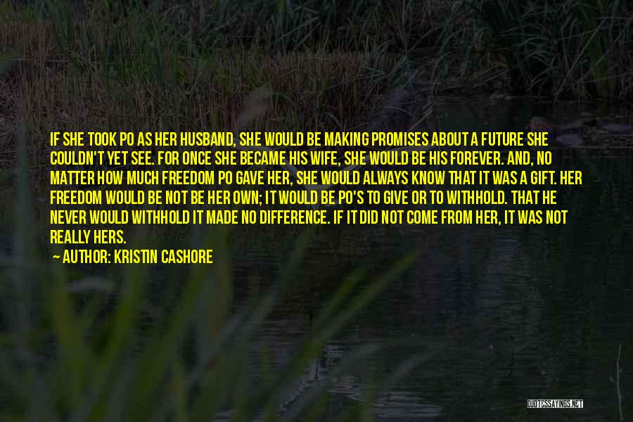 Future Husband And Wife Quotes By Kristin Cashore