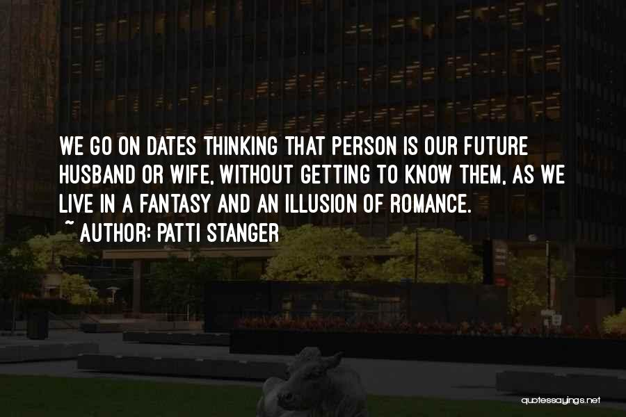 Future Husband And Wife Quotes By Patti Stanger