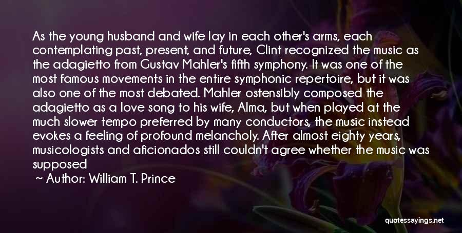 Future Husband And Wife Quotes By William T. Prince