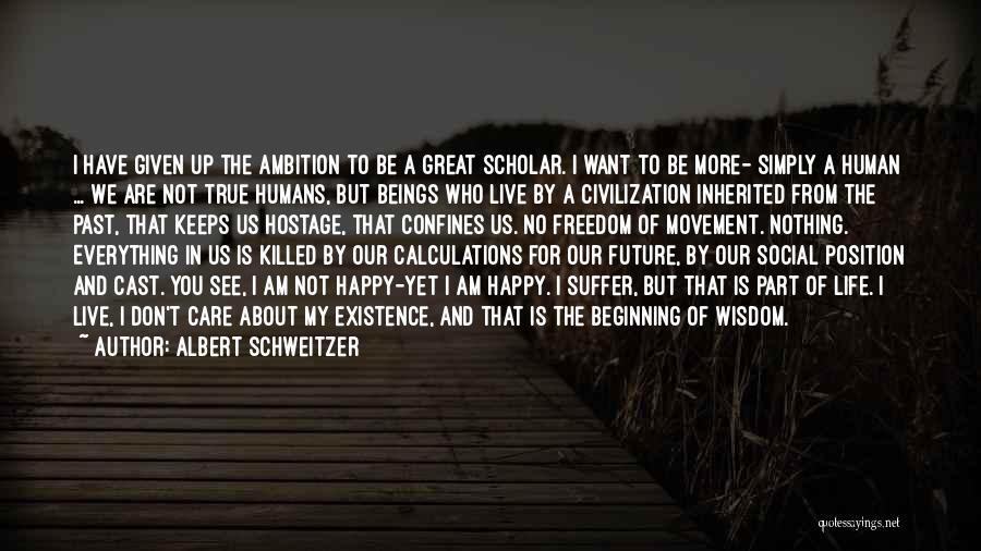 Future Not Past Quotes By Albert Schweitzer