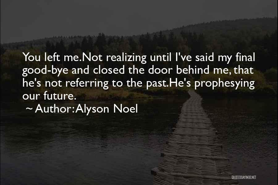 Future Not Past Quotes By Alyson Noel